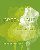 Green light : toward an art of evolution