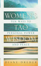 Women's Tao wisdom : ten ways to personal power and peace