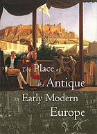 The place of the antique in early modern Europe
