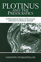 Plotinus and the presocratics : a philosophical study of presocratic influences in Plotinus' Enneads