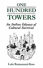 One hundred towers : an Italian odyssey of cultural survival