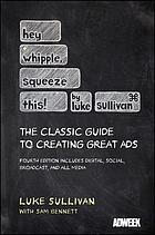Hey, Whipple, squeeze this : a guide to creating great ads