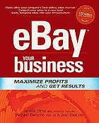EBay your business : maximize profits and get results