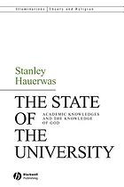 The state of the university : academic knowledges and the knowledge of God