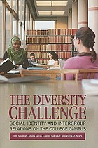 The diversity challenge : social identity and intergroup relations on the college campus
