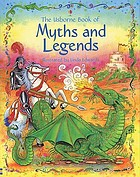 The Usborne book of myths and legends