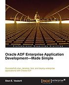 Oracle ADF enterprise application development - made simple.