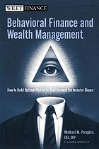 Behavioral finance and wealth management : how to build optimal portfolios that account for investor biases