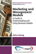 Marketing and management models : a guide to understanding and using business models