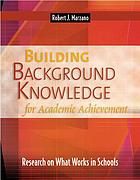 Building background knowledge for academic achievement : research on what works in schools