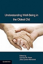 Understanding well-being in the oldest old : psychological perspectives on aging