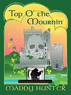 Top o' the mournin' : a passport to peril mystery