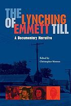 The lynching of Emmett Till : a documentary narrative