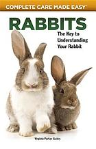 Rabbits : the key to understanding your rabbit