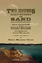 Two houses half-buried in sand : oral traditions of the Hul'q'umi'num' Coast Salish of Kuper Island and Vancouver Island