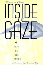 Inside the gaze : the fiction film and its spectator