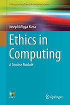 Ethics in Computing : A Concise Module