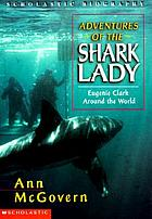 Adventures of the shark lady : Eugenie Clark around the world