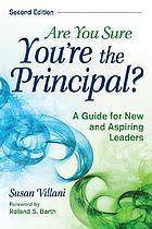 Are you sure you're the principal? : a guide for new and aspiring leaders