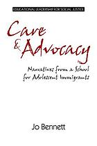 Care & advocacy : narratives from a school for immigrant youth
