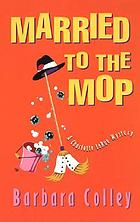 Married to the mop : a Charlotte LaRue mystery