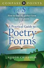 A practical guide to poetry forms : how to find the perfect form for your poem