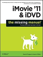 iMovie '11 & iDVD : the missing manual : the book that should have been in the box
