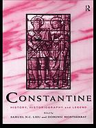 Constantine : history, historiography, and legend
