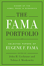 The Fama Portfolio : Selected Papers of Eugene F. Fama