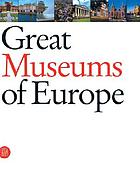 Great museums of Europe : the dream of the universal museum