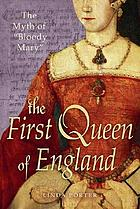 The first queen of England : the myth of