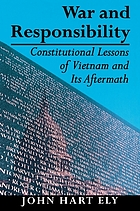 War and responsibility : constitutional lessons of Vietnam and its aftermath