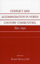 Conflict and accommodation in North Country communities, 1850-1930