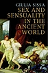 Sex and sensuality in the ancient world by  Giulia Sissa