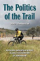 The politics of the trail : reflexive mountain biking along the frontier of Jerusalem