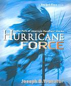 Hurricane force : tracking America's killer storms