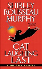 Cat laughing last : a Joe Grey mystery