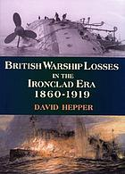 British warship losses in the ironclad era : 1860-1919