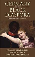 Germany and the Black diaspora points of contact, 1250-1914