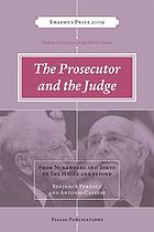 The Prosecutor and the Judge: Benjamin Ferencz and Antonio Cassese, Interviews and Writings