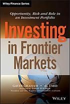 Investing in frontier markets : opportunity, risk and role in an investment portfolio