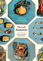 The lady anatomist : the life and work of Anna Morandi Manzolini