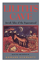 Lilith's cave ; Jewish tales of the supernatural.