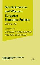 North American and Western European economic policies, proceedings of a conference held by the International Economic Association,