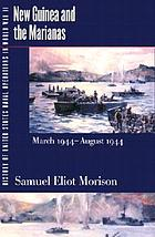 New Guinea and the Marianas : March 1944-August 1944