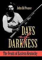 Days of darkness : the feuds of Eastern Kentucky