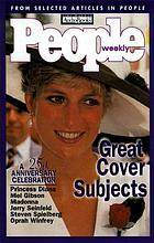 Great cover subjects : a 25th aniversay celebration from selected articles in People.