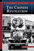 The Chinese Revolution : the triumph of Communism