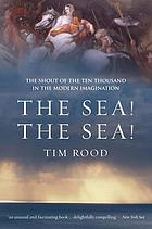 The sea! The sea! : the shout of the ten thousand in the modern imagination