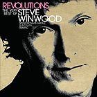 Revolutions : the very best of Steve Winwood.